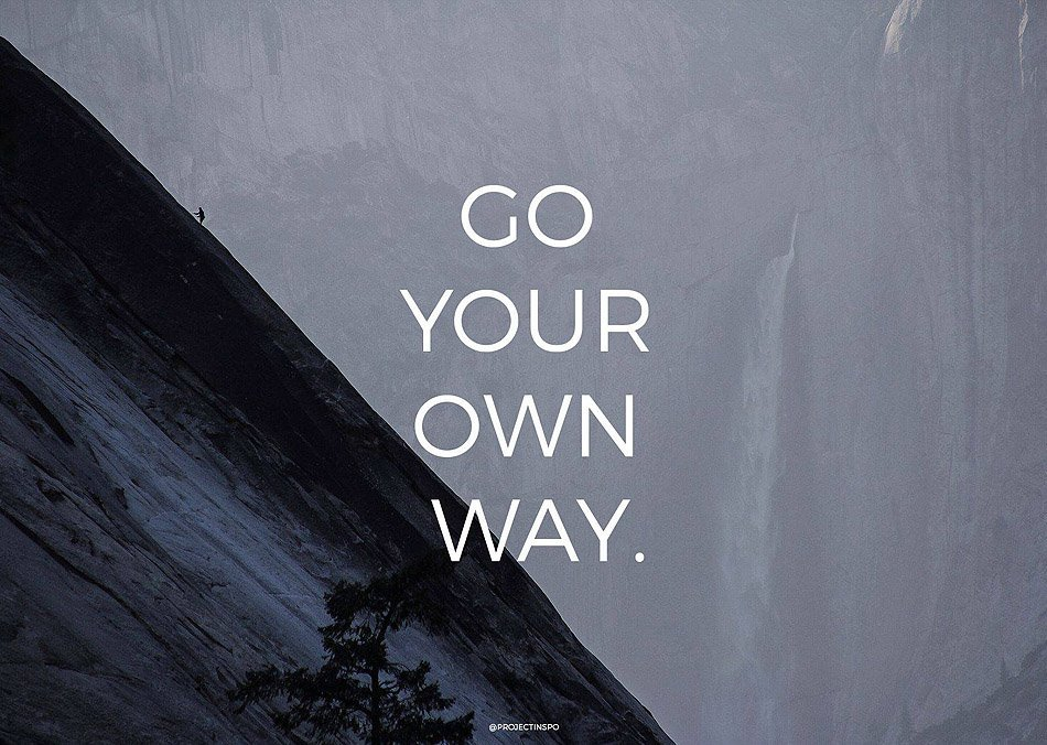 go your own way project inspo quote