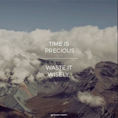 time is precious quot